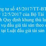 Thông tư số 45/2017/TT-BTC ngày 12/5/2017 của Bộ Tài chính Quy định khung thù lao dịch vụ đấu giá tài sản theo quy định tại Luật đấu giá tài sản